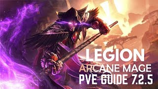 WoW Legion 7.2.5 - Arcane Mage BASIC PVE Guide