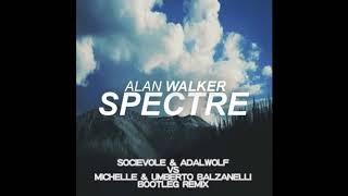 Alan Walker - Spectre (Socievole & Adalwolf vs Michelle & Umberto Balzanelli Bootleg Remix)