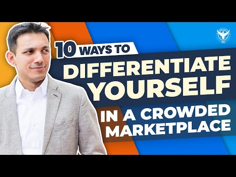 "10 Ways To Differentiate Yourself & ""Win"" In A Crowded Marketplace"