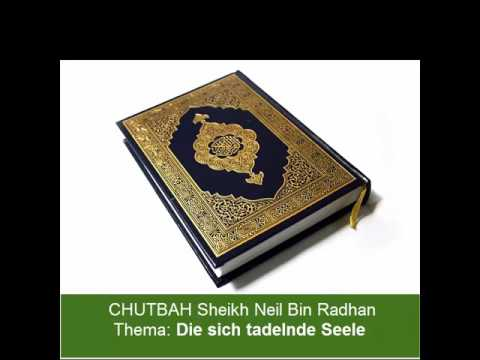 Sheikh Neil Bin Radhan - Chutbah (Die sich tadelnde Seele 2)
