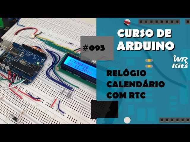 RELÓGIO CALENDÁRIO COM RTC | Curso de Arduino #095
