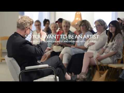 SO, YOU WANT TO BE AN ARTIST? The Business of Being a Professional Artist