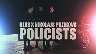 OLAS ft. Nikolajs Puzikovs - Policists