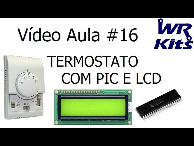 TERMOSTATO COM PIC E LCD - Vídeo Aula #16