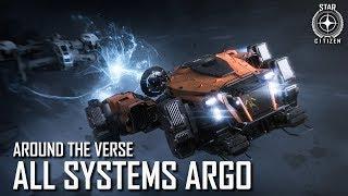 Star Citizen: Around the Verse - All Systems Argo | 3.4 Ep. 6