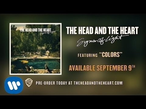 The Head and the Heart - Colors [Official Audio]