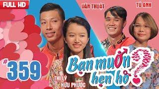 WANNA DATE| EP 359 UNCUT| Huu Phuoc - Pham Thi Ly| Hoang Van Thuat - Tu Anh| 190218 💖