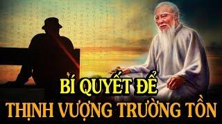 ✅BÍ QUYẾT ĐỂ THỊNH VƯỢNG TRƯỜNG TỒN, theo kinh nghiệm của người xưa - Thiền Đạo