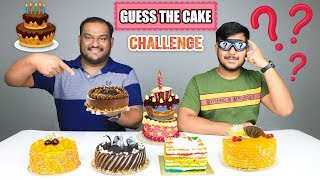 GUESS THE CAKE CHALLENGE | Cake Eating Challenge | Cake Eating Competition | Food Challenge