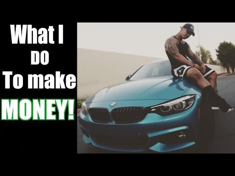 This is what I ACTUALLY do to make MONEY!