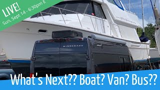 What's Next?!?!  Van?  Boat?  Bus?    Real Time Update
