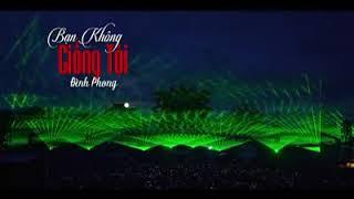 Nhạc Bolero Online Bạn Không Giống Tôi - Đình Phong