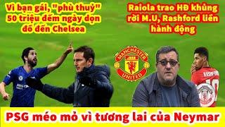 TIN BÓNG ĐÁ MỚI NHẤT Rashford từ chối Raiola không rời MU | Vì bạn gái phù thuỷ 50 triệu đến Chelsea
