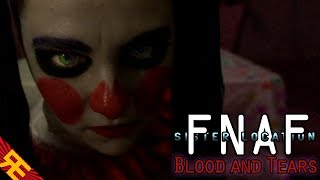 FNAF the Musical - SISTER LOCATION:  Blood & Tears (Live Action) [By Random Encounters]