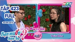 HTV BẠN MUỐN HẸN HÒ | Chàng việt kiều Pháp về Việt Nam tìm người yêu | BMHH #423 FULL