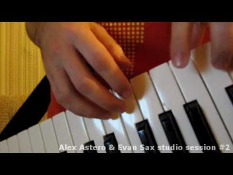 Alex Astero & Evan Sax Studio Session #2