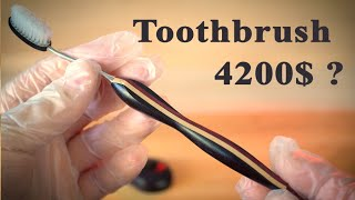 Did I make a 4200$ toothbrush??? :)