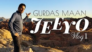 Jeeyo – Gurdas Maan – Vlog 1