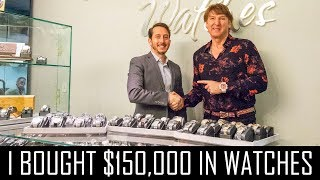 I BOUGHT $150,000 IN WATCHES