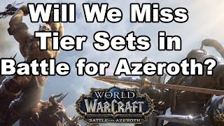 Will You Miss Tier Sets in Battle for Azeroth?