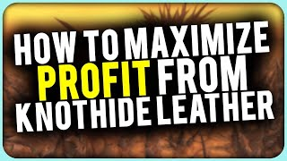 HOW TO MAXIMIZE Your Profits From Knothide Leather! WoW Gold Guide With Sound