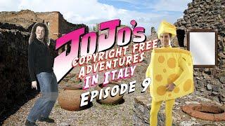 JoJo's Copyright Free Adventures In Italy - Episode 9