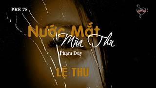 NƯỚC MẮT MÙA THU (Phạm Duy) - Lệ Thu (Pre 75)