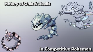 How GOOD were Onix & Steelix ACTUALLY? - History of Onix & Steelix in Competitive Pokemon (Gens 1-6)