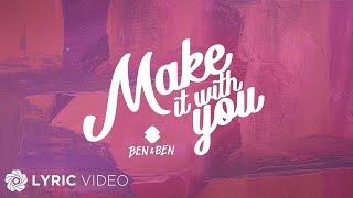 Make It With You - Ben&Ben (Lyrics)