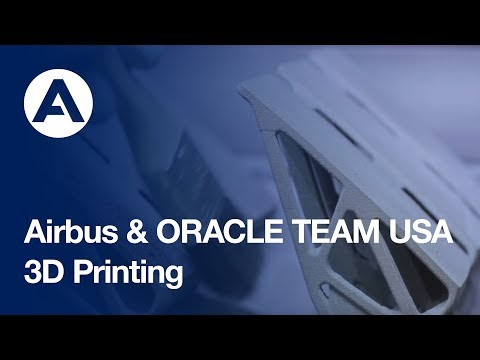 Airbus and ORACLE TEAM USA – 3D Printing