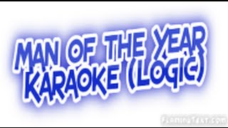 Man Of The Year Karaoke (Logic)