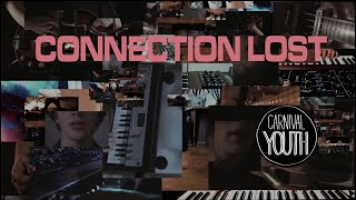 """Carnival Youth - """"Connection Lost"""" (Official video)"""