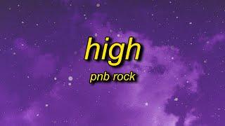 PnB Rock - High (Lyrics) slowed + reverb | girl i love it when we high