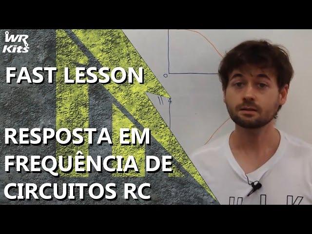 RESPOSTA EM FREQUÊNCIA DE CIRCUITOS RC | Fast Lesson #137