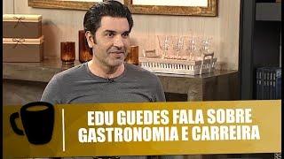 Edu Guedes fala sobre gastronomia, vida e carreira - Tribuna Independente - 05/04/2018