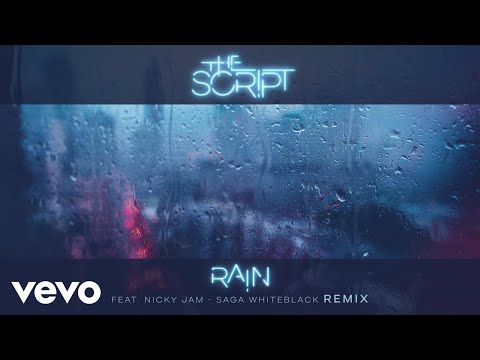 The Script - Rain (Saga WhiteBlack Remix) [Audio] ft. Nicky Jam