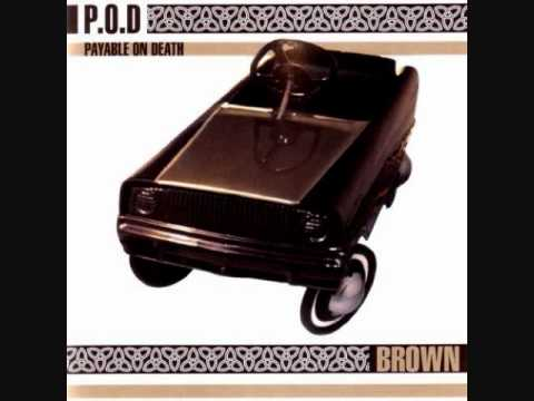 P.O.D. - Brown (05 - 15)