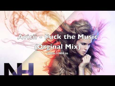 Avicii - Fuck the Music (Original Mix) Nighthouse