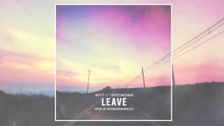 Witt Lowry - Leave ft. Trippz Michaud (Prod. By Redhooknoodles)