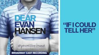 """""""If I Could Tell Her"""" from the DEAR EVAN HANSEN Original Broadway Cast Recording"""