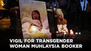 Vigil for transgender woman Muhlaysia Booker