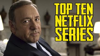 TOP TEN NETFLIX ORIGINAL SERIES