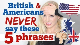 5 things native English speakers NEVER say!