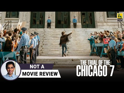 The Trial Of The Chicago 7 | Not A Movie Review by Sucharita Tyagi | Netflix | Film Companion