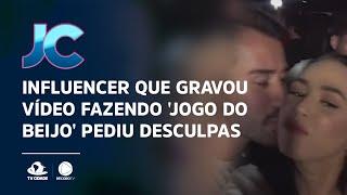 Influencer que gravou vídeo fazendo 'Jogo do Beijo' pediu desculpas em público
