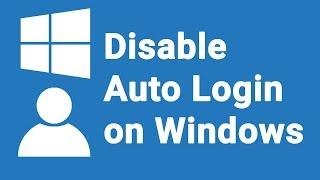 Disable Auto Login on Windows 8/10