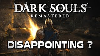 Dark Souls Remastered is disappointing (?)