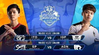 ITD vs IGP | SP vs ADN [Vòng 5 - 08.08.2019] - Đấu Trường Danh Vọng Mùa Đông 2019
