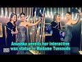 Anushka unveils her interactive wax statue in Madame Tussauds