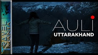Auli Uttarakhand | Best time to visit Auli | Skiing destination | Travel mania